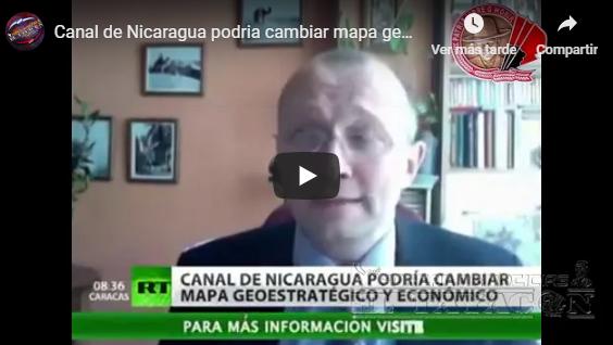 Canal de Nicaragua podría cambiar mapa estratégico yeconómico