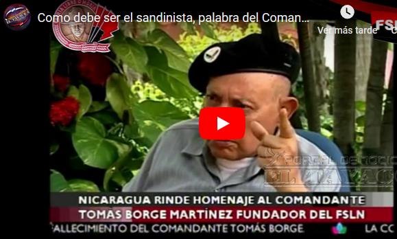 Como debe ser el sandinista, palabra del Comandante Tomas Borges Q E P D(+Video)