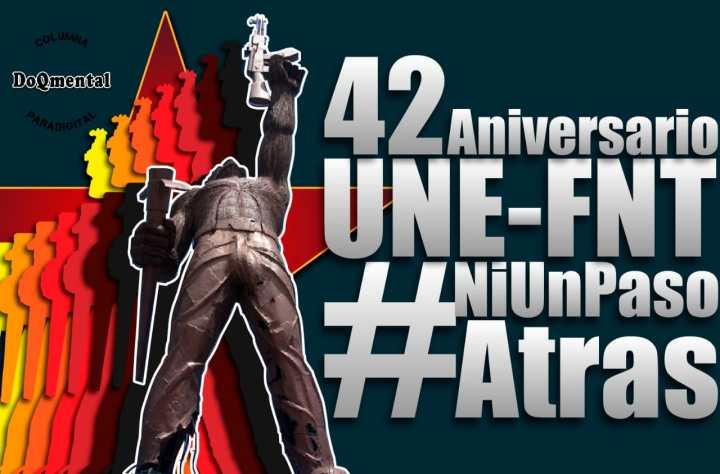 42 aniversario  UNE-FNT #42AniversarioUNEFNT  #NiUnPasoAtras