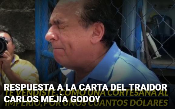 RESPUESTA A LA CARTA DEL TRAIDOR CARLOS MEJÍAGODOY