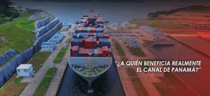 ¿A QUIÉN BENEFICIA REALMENTE EL CANAL DEPANAMÁ?